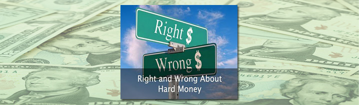 Right and Wrong about Hard Money