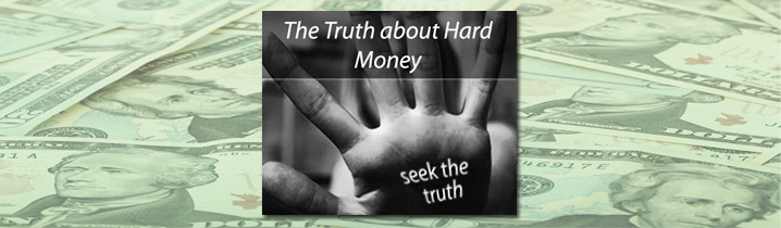 The Truth about Hard Money